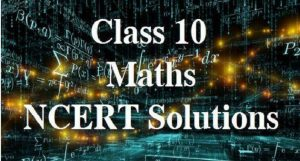 NCERT Solutions for Class 10 math