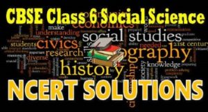 ncert solutions for class 6 social science