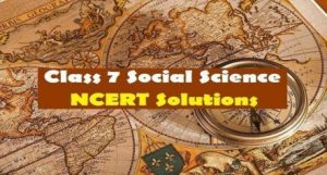 ncert solutions for class 7 social science